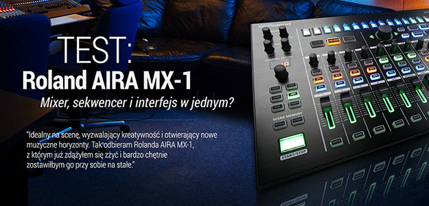 Roland AIRA MX-1 - Mixer, sekwencer i interfejs w jednym?
