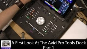Avid Pro Tools Dock - First Look Part 1