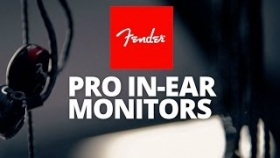 Fender Pro Series In-Ear Monitors: How to Get Started